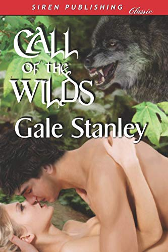 9781606018019: Call of the Wilds (Siren Publishing Classic)