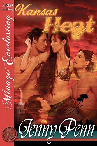 Kansas Heat The Jenny Penn Collection (Siren Publishing Menage Everlasting): Jenny Penn
