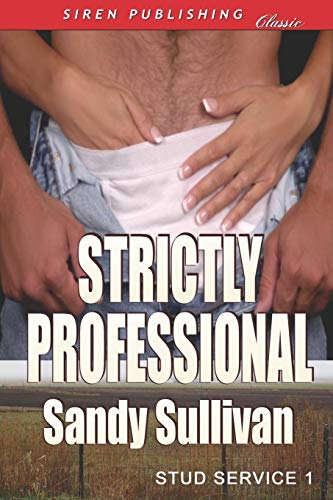 9781606018576: Strictly Professional [Stud Service 1] (Siren Publishing Classic)