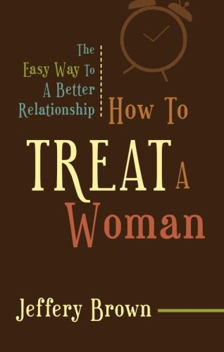 How to Treat a Woman