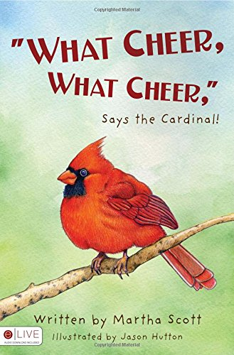 9781606046227: What Cheer, What Cheer, Says the Cardinal!