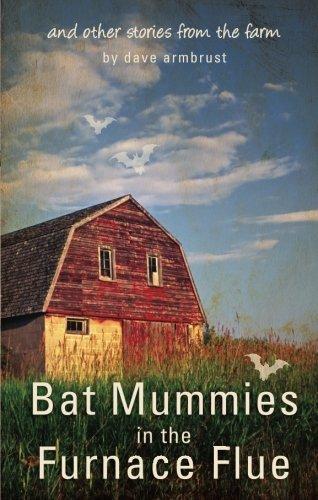 9781606046531: Bat Mummies in the Furnace Flue