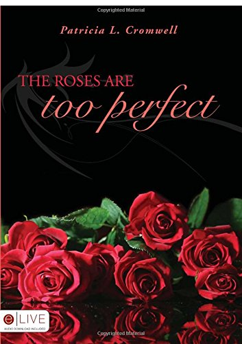 9781606046883: The Roses are too Perfect