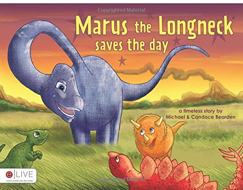 Marus the Longneck Saves the Day: Michael Bearden
