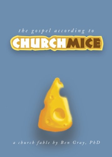 The Gospel According To Church Mice (1606048848) by Ben Gray