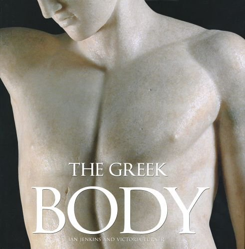 9781606060025: The Greek Body