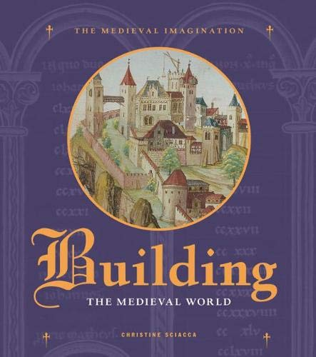9781606060063: Building the Medieval World (Medieval Imagination)