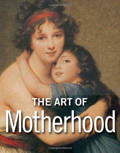 9781606060155: The Art of Motherhood