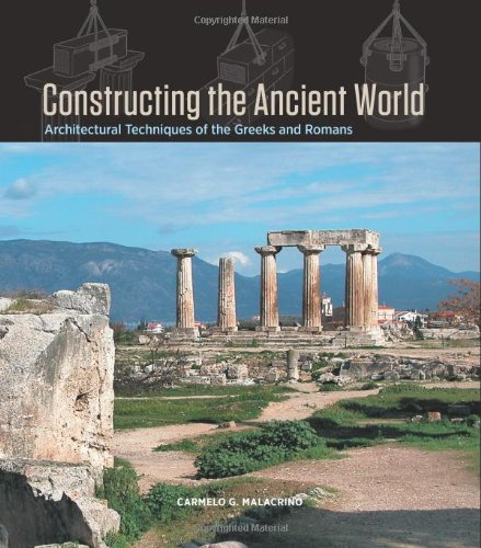 9781606060162: Constructing the Ancient World - Architectural Techniques of the Greeks and Romans
