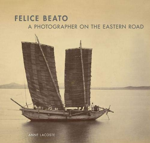9781606060353: Felice Beato - A Photographer on the Easter Road