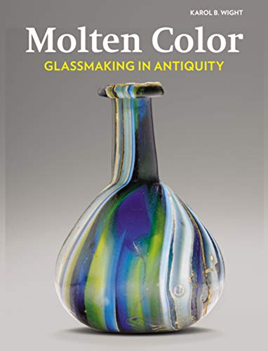 9781606060537: Molten Color: Glassmaking in Antiquity