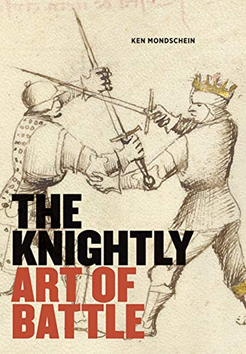 9781606060766: The Knightly Art of Battle