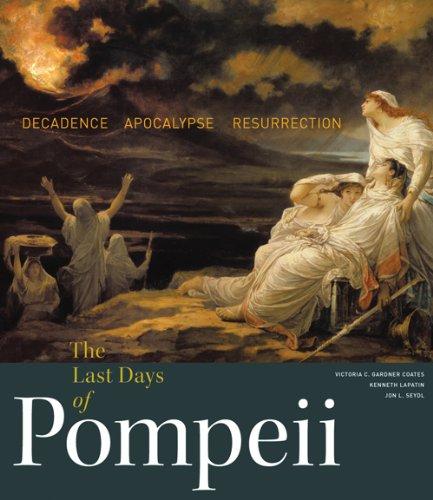 The Last Days of Pompeii: Decadence, Apocalypse,: Coates, Victoria C.