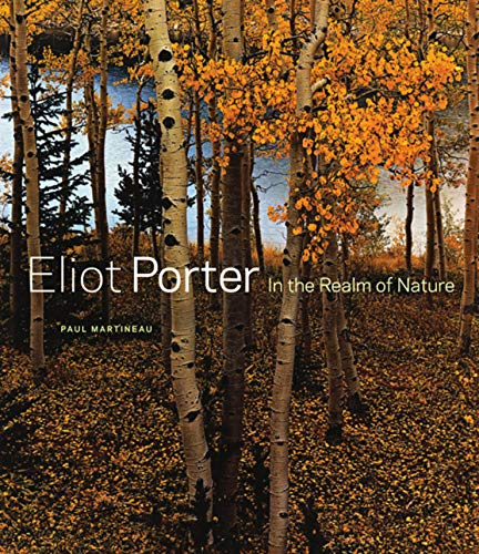 Eliot Porter: In the Realm of Nature: Martineau, Paul