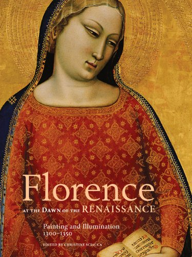 9781606061268: Florence at the Dawn of the Renaissance: Painting and Illumination, 1300-1350