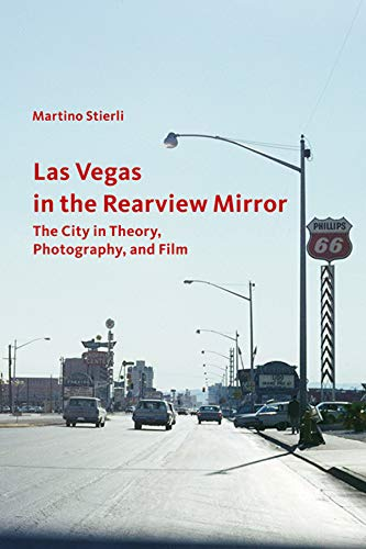 9781606061374: Las Vegas in the Rearview Mirror: The City in Theory, Photography, and Film