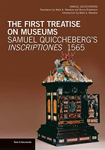 9781606061497: The First Treatise on Museums: Samuel Quiccheberg's Inscriptiones, 1565 (Texts & Documents)