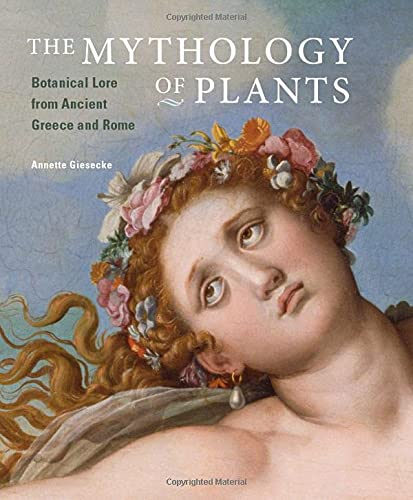 The Mythology of Plants - Botanical Lore: Annette Giesecke
