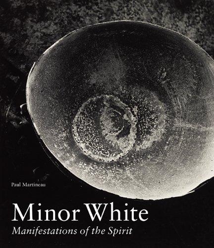 Minor White: Manifestations of the Spirit (Hardcover): Paul Martineau