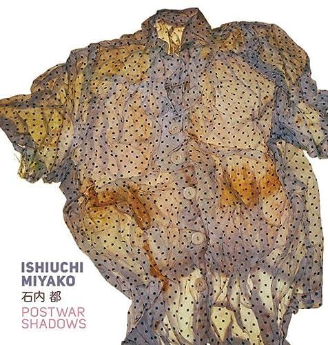9781606064559: Ishiuchi Miyako: Postwar Shadows