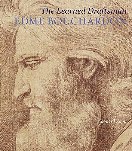 The Learned Draftsman: Edme Bouchardon: Kopp, Edouard