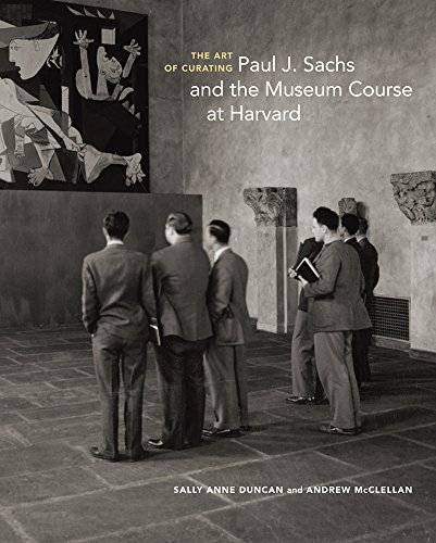 9781606065693: The Art of Curating - Paul J. Sachs and the Museum Course at Harvard