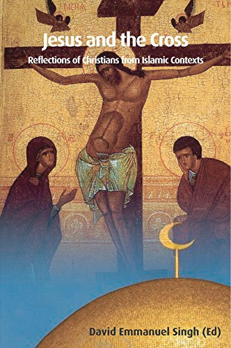 9781606080214: Jesus and the Cross: Reflections of Christians from Islamic Contexts (Global Theological Voices)