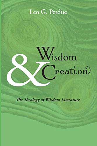 9781606080221: Wisdom & Creation: The Theology of Wisdom Literature