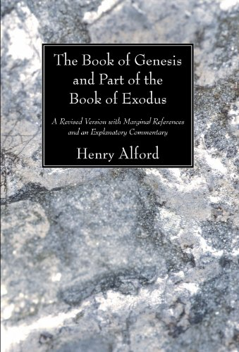 The Book of Genesis and Part of the Book of Exodus: A Revised Version with Marginal References and ...