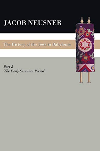 9781606080757: A History of the Jews in Babylonia, Part II: The Early Sasanian Period