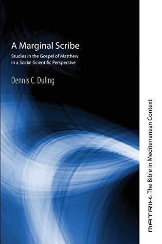 9781606080856: A Marginal Scribe: Studies in the Gospel of Matthew in a Social-Scientific Perspective (Matrix: The Bible in Mediterranean Context)