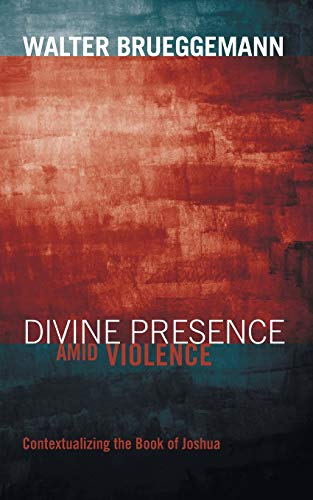 9781606080894: Divine Presence amid Violence: Contextualizing the Book of Joshua