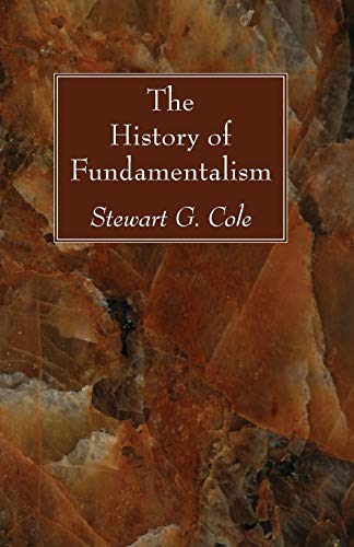9781606081020: The History of Fundamentalism: