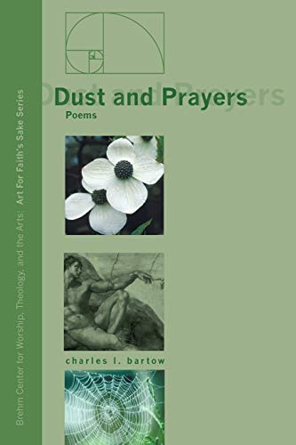 9781606081105: Dust and Prayers: Poems (Art for Faith's Sake)