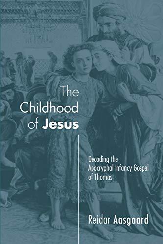 9781606081266: The Childhood of Jesus: Decoding the Apocryphal Infancy Gospel of Thomas