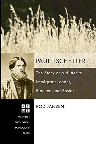 Paul Tschetter: the Story of a Hutterite: Professor Rod Janzen