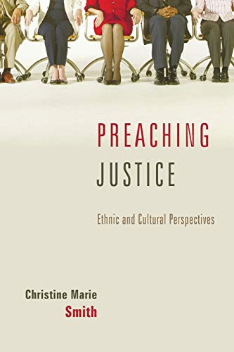 Preaching Justice: Ethnic and Cultural Perspectives: Smith, Christine Marie