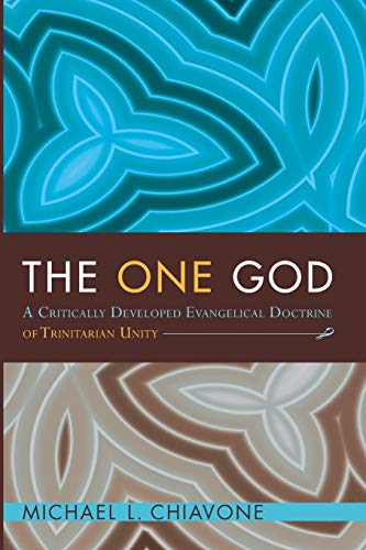 9781606081525: The One God: A Critically Developed Evangelical Doctrine of Trinitarian Unity