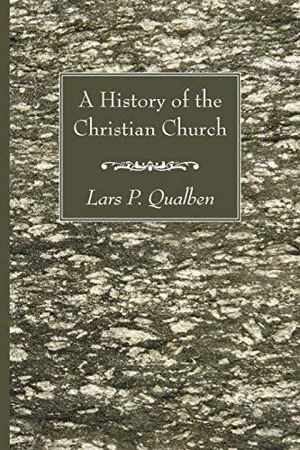 A History of the Christian Church: Qualben, Lars P.