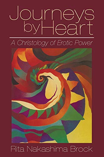 9781606081716: Journeys by Heart: A Christology of Erotic Power
