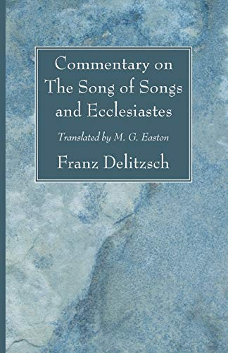 Commentary on The Song of Songs and Ecclesiastes: Delitzsch, Franz
