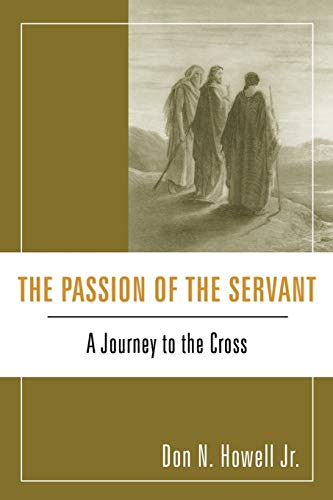 9781606082072: The Passion of the Servant: A Journey to the Cross