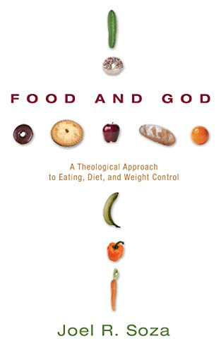 9781606082249: Food and God: A Theological Approach to Eating, Diet, and Weight Control