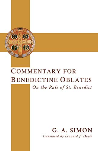 Commentary for Benedictine Oblates: On the Rule of St. Benedict (Paperback): G A Simon
