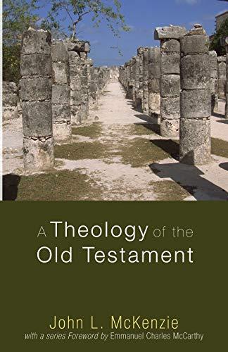9781606082737: A Theology of the Old Testament : (John L. Mckenzie Reprint Series)