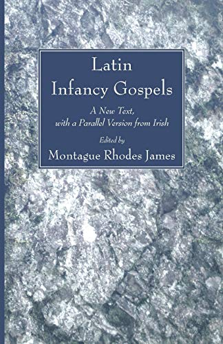 9781606083086: Latin Infancy Gospels: A New Text, with a Parallel Version from Irish