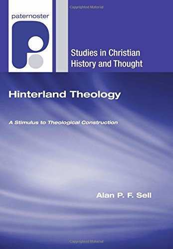 Hinterland Theology: A Stimulus to Theological Construction (Studies in Christian History and ...