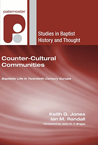 9781606083161: Counter-Cultural Communities: Baptistic Life in Twentieth-Century Europe (Studies in Baptist History and Thought)