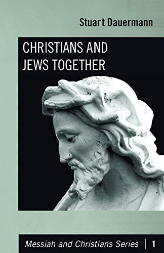 Christians and Jews Together: (Messiah and Christians): Dauermann, Stuart