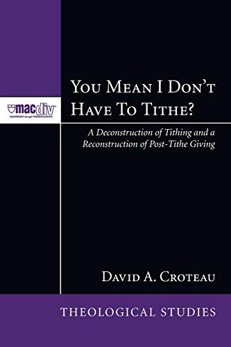 9781606084052: You Mean I Don't Have to Tithe? (Mcmaster Divinity College Press Theological Stuides Series)